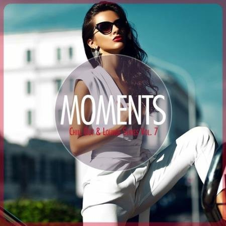 VA - Moments - Chill-Out & Lounge Series, Vol. 7 (2015)