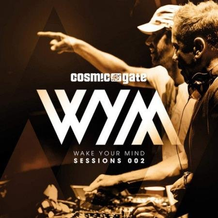 Cosmic Gate - Wake Your Mind Sessions 002 (2016)