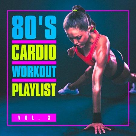 80s Cardio Workout Playlist Vol.3 (2016)