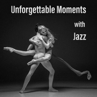 Unforgettable Moments with Jazz (2016)