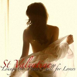 St Valentine Lounge and Piano Chill for Lovers (2017)