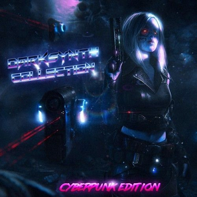 Darksynth Collection (Cyberpunk Edition) (2017)