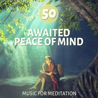 50 Awaited Peace of Mind Music for Meditation (2016)