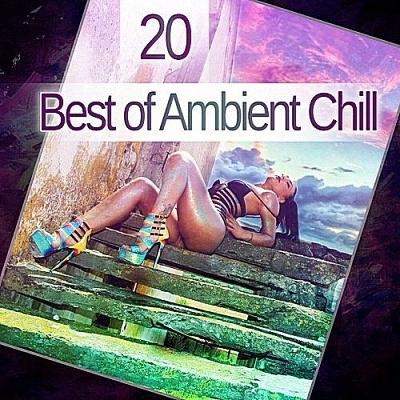 20 Best Of Ambient Chill (2017)