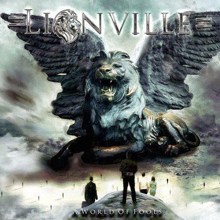 Lionville - A World Of Fools (2017)