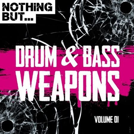Nothing But... Drum & Bass Weapons Vol.1 (2017)