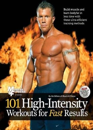 Muscle & Fitness - 101 High-Intensity Workouts for Fast Results
