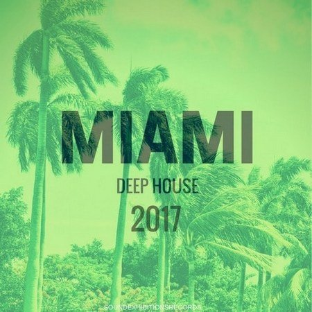 Miami 2017 Deep House (2017)