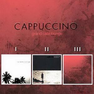 Cappuccino Grand Cafe Lounge Vol.1-8 (2004-2014)