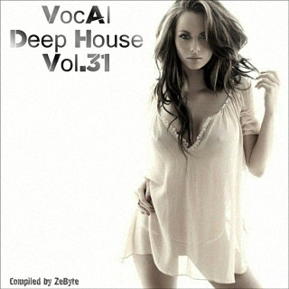 Vocal Deep House Vol.31 (Compiled by Zebyte) (2017)