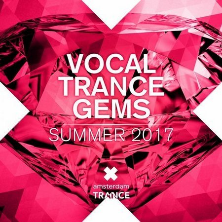 Vocal Trance Gems:Summer 2017 (2017)