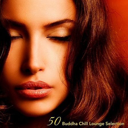 50 Buddha Chill Lounge Selection (Compiled by Shadesgrey DJ) (2017)