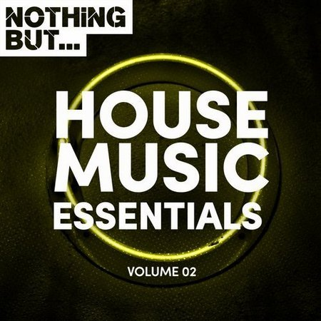 Nothing But... House Music Essentials Vol.02 (2017)