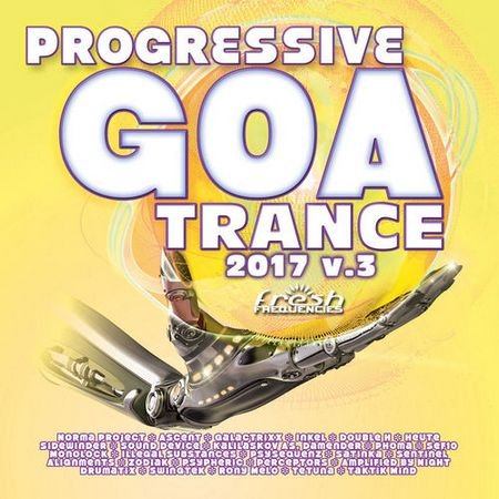 Progressive Goa Trance 2017 Vol.3 (2017)