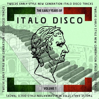 The Early Years Of Italo Disco Vol 1 (2017)