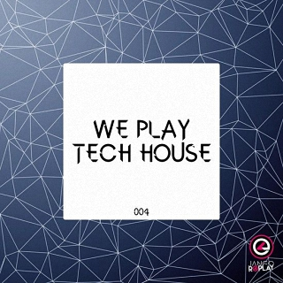 We Play Tech House 004 (2016)