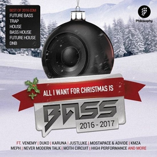 All I Want For Christmas Is Bass 2016-2017 (2016)