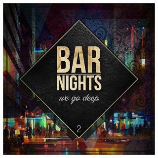 Bar Nights - We Go Deep Vol. 2 (2017)