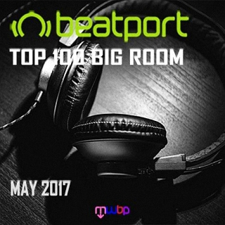 Beatport Top 100 Big Room (May 2017) (2017)