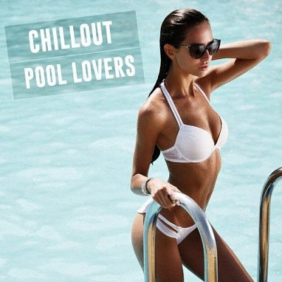 Chillout Pool Lovers (2017)
