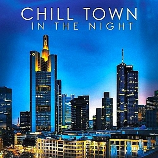 Chill Town In The Night (2017)