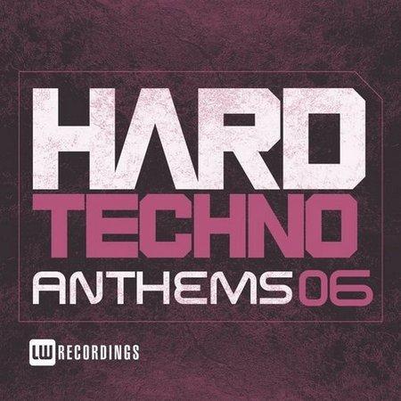 Hard Techno Anthems Vol.06 (2017)