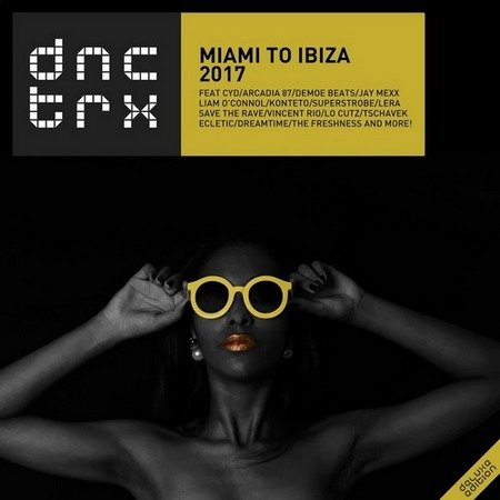Miami To Ibiza 2017 (Deluxe Edition) (2017)