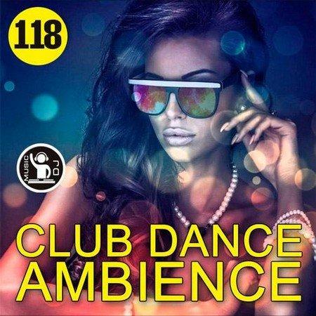 Club Dance Ambience Vol.118 (2017)