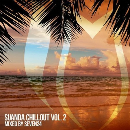 Suanda Chillout Vol.2:Mixed By Seven24 (2017)