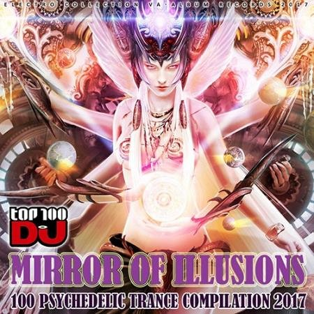Mirror Of Illusion: 100 Psychedelic Trance (2017)