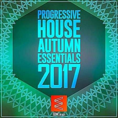 Progressive House Autumn Essentials 2017 (2017)