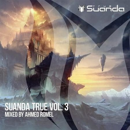 Suanda True Vol.3 (Mixed By Ahmed Romel) (2017)