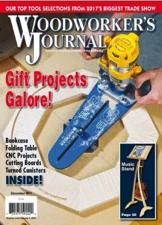 Woodworker's Journal   (December /  2017)