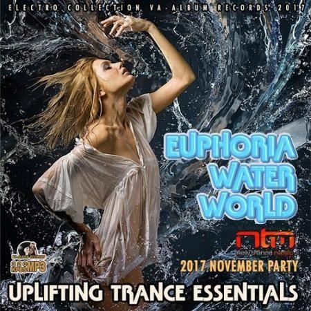 Euphoria Water World: Uplifting Trance Essentials (2017)