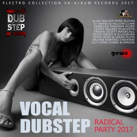 Vocal Dubstep: Radical Party (2017)