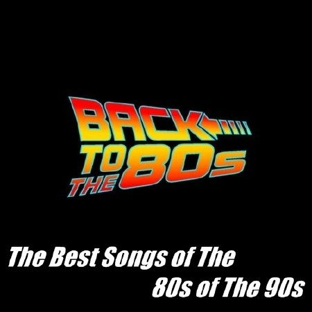 The Best Songs of The 80s of The 90s (2017)