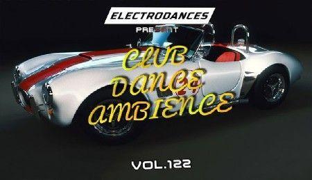 Club Dance Ambience Vol.122 (2017)