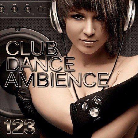 Club Dance Ambience Vol.123 (2017)