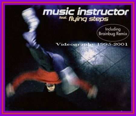 Music Instructor feat Flying Steps – Videography 1995-2001 (2008) SATRip