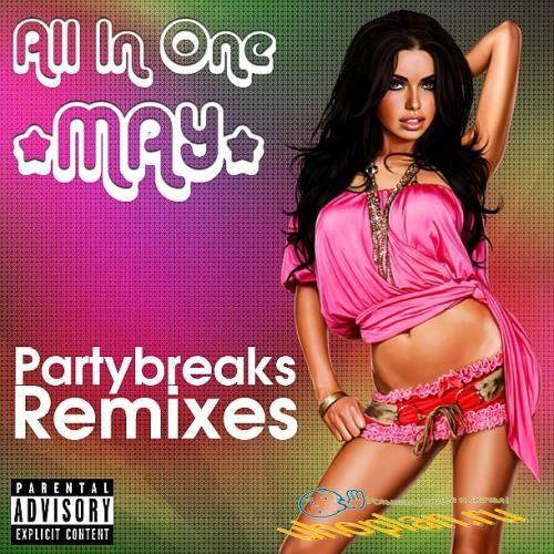 Partybreaks and Remixes - All In One May (2017)