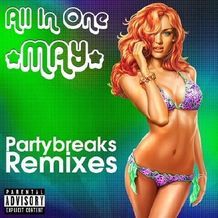 Partybreaks and Remixes - All In One May 002 (2017)