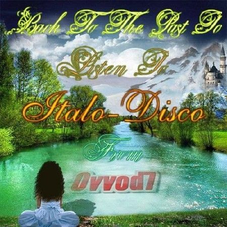 Back To The Past To Listen To Italo-Disco From Ovvod7 vol.1-20 (2017)