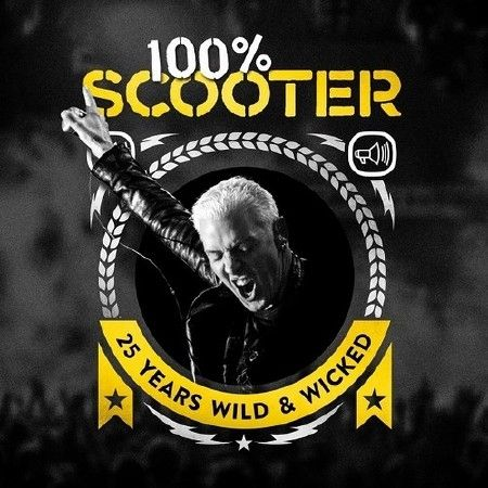 Scooter - 100% Scooter: 25 Years Wild & Wicked (2017)