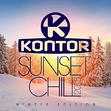 Kontor Sunset Chill 2018 - Winter Edition (2017)