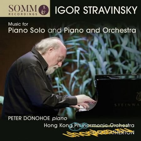 Peter Donohoe - Stravinsky: Music for Piano Solo and Piano & Orchestra (2018) FLAC