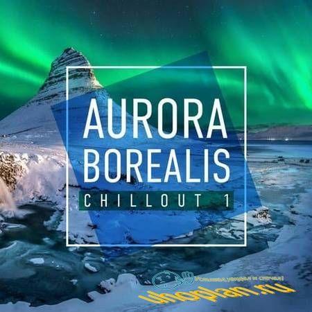 Aurora Borealis Chillout 1 (2018)