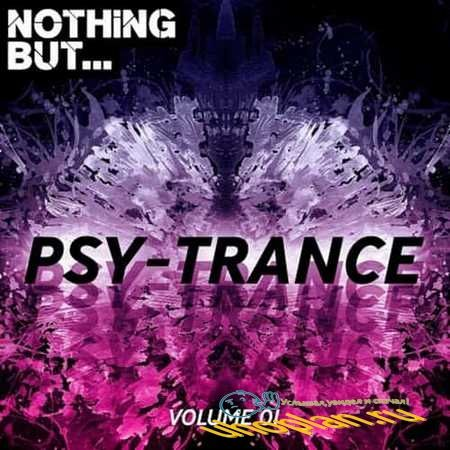 Nothing But... Psy Trance Vol.01 (2018)