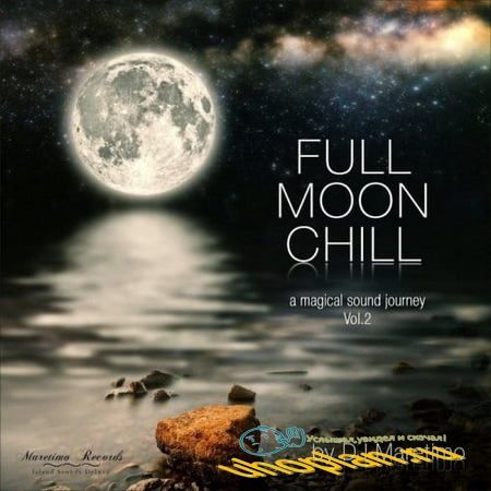 Full Moon Chill Vol.2 (A Magical Sound Journey) (2018)
