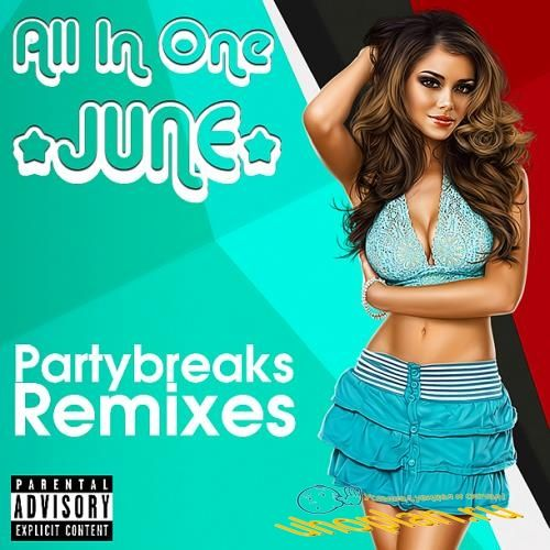 Partybreaks and Remixes - All In One June 005 (2018)