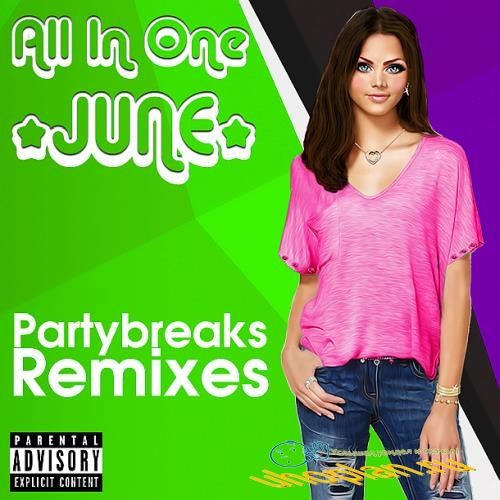 Partybreaks and Remixes - All In One June 006 (2018)